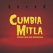 Play & Download Cumbia Mitla: Exitos Que No Conocias by Various Artists | Napster