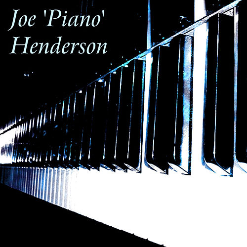 Play & Download Joe 'Piano' Henderson by Joe Henderson | Napster