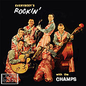 Play & Download Everybody's Rockin' with the Champs by The Champs | Napster