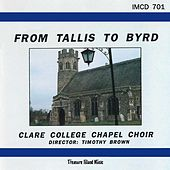 Play & Download From Tallis To Byrd by Clare College Chapel Choir | Napster
