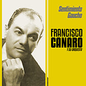 Play & Download Sentimiento Gaucho by Francisco Canaro | Napster