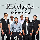 Play & Download Vê Se Me Escuta - Single by Grupo Revelação | Napster