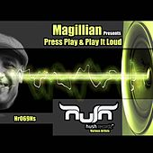 Play & Download Magillian Presents: Press Play & Play It Loud by Various Artists | Napster
