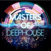 Play & Download Masters of Deephouse by Various Artists | Napster