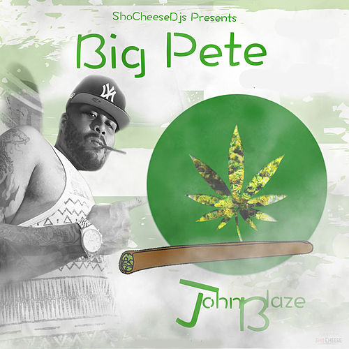 Play & Download JohnBlaze by Big Pete | Napster