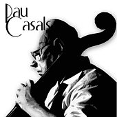 Play & Download Pau Casals by Mieczyslaw Horszowski | Napster