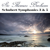 Play & Download Schubert: Symphony Nos. 3 & 5 by Sir Thomas Beecham | Napster
