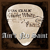 Play & Download Ain't No Saint by Ryan Kralik | Napster