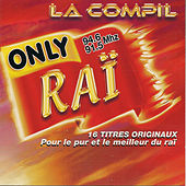 Play & Download Only Raï: La compil by Various Artists | Napster