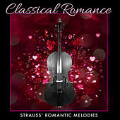 Classical Romance: Strauss' Romantic Melodies by Various Artists