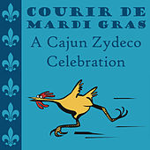 Play & Download Courir De Mardi Gras: A Cajun Zydeco Celebration by Various Artists | Napster