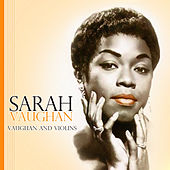 Play & Download Vaughan and Violins by Sarah Vaughan | Napster