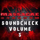 Play & Download Massacre Soundcheck Volume 5 by Various Artists | Napster