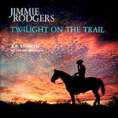 Twilight on the Trail by Jimmie Rodgers