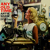 Any Old Time by Artie Shaw