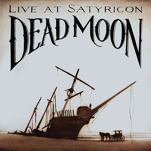 Play & Download Dead Moon, Live at Satyricon by Dead Moon | Napster