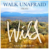 Walk Unafraid (From