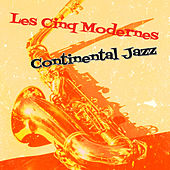 Play & Download Continental Jazz by Les Cinq Modernes | Napster