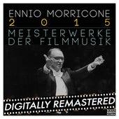 Play & Download Ennio Morricone 2015: Meisterwerke der Filmmusik by Ennio Morricone | Napster