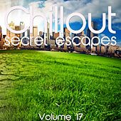 Play & Download Chillout: Secret Escapes, Vol. 17 by Various Artists | Napster