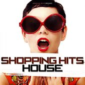 Shopping Hits House by Various Artists