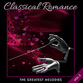 Play & Download Classical Romance: The Greatest Melodies by Various Artists | Napster