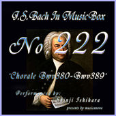 Play & Download Bach in Musical Box 222 / Chorale, BWV 380 - BWV 389 by Shinji Ishihara | Napster
