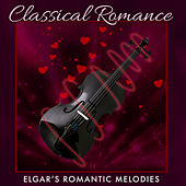 Play & Download Classical Romance: Elgar's Romantic Melodies by Various Artists | Napster
