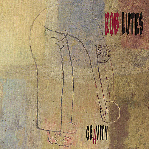 Play & Download Gravity by Rob Lutes | Napster