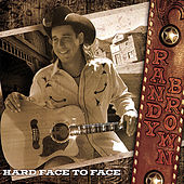 Hard Face to Face by Randy Brown