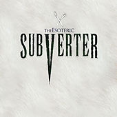 Play & Download Subverter by Esoteric (Metal) | Napster
