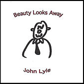 Play & Download Beauty Looks Away by John Lyle | Napster