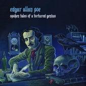 Edgar Allan Poe: Spoken Tales of a Tortured Genius by Ted Kirkpatrick