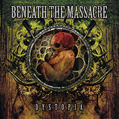 Play & Download Dystopia by Beneath The Massacre | Napster