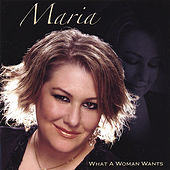 Play & Download What a Woman Wants by Maria | Napster