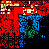 Play & Download The King of New Orleans Jazz by Jelly Roll Morton | Napster