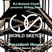 Play & Download President House (World Sketch Remix) by Urban Soul | Napster