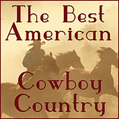Play & Download The Best American Cowboy Country Songs by Various Artists | Napster