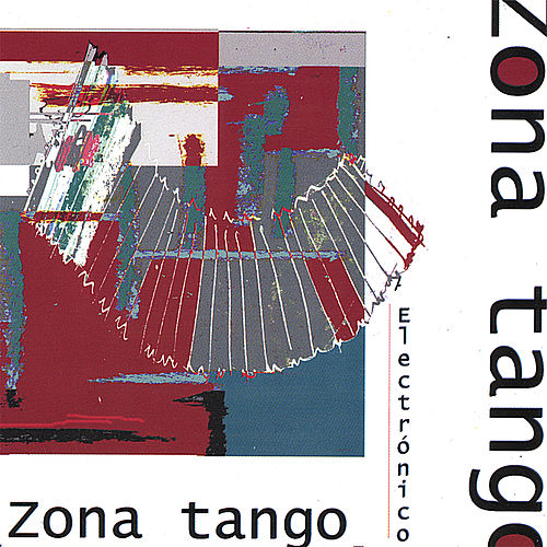 Play & Download Electronico by Zona Tango | Napster