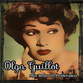 Play & Download Mis Boleros Preferidos by Olga Guillot | Napster