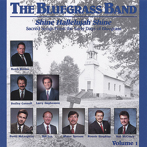 Play & Download Shine Hallelujah Shine, Vol. 1 - Hh-201 by The Bluegrass Band | Napster
