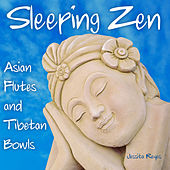 Play & Download Sleeping Zen (Asian Flute & Tibetan Bowls) by Jessita Reyes | Napster