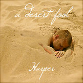 Play & Download A Desert Fool by Harper | Napster