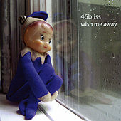 Play & Download Wish Me Away by 46bliss | Napster