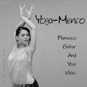 Yoga-Menco (Flamenco Guitar & Yoga Vibes) by Ben Tavera King