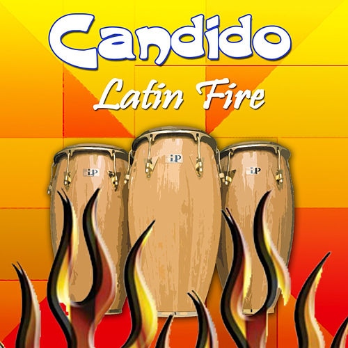 Play & Download Latin Fire by Candido | Napster