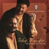 Ishq Musafir by Wadali Brothers