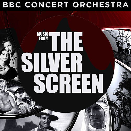 BBC Concert Orchestra Performs Music from the Silver Screen by BBC Concert Orchestra