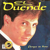Play & Download Porque Te Amo by El Duende | Napster