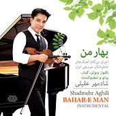Play & Download Bahar-E Man by Shadmehr Aghili | Napster